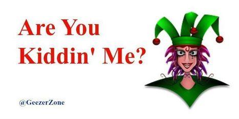 Are You Kiddin' Me? | Temas Generales | Scoop.it