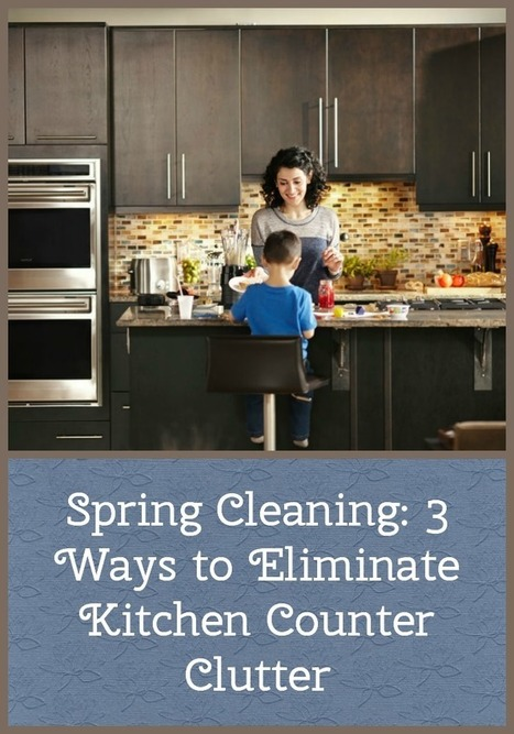 Spring Cleaning: 3 Ways to Eliminate Kitchen Counter Clutter | Homemaking | Scoop.it