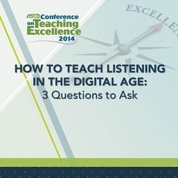 How to Teach Listening in the Digital Age: Three Questions to Ask | 21st Century Librarianship | Scoop.it