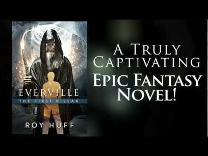 Pebble In The Still Waters: Author Interview: Roy Huff: Everville The First Pillar Free Kindle Promo And More | Amazing Rare Photographs | Scoop.it