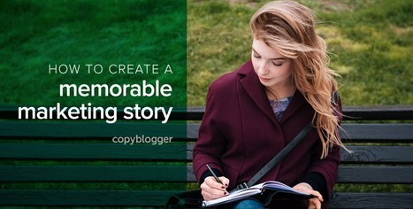How to Craft a Marketing Story that People Embrace and Share | Serious Play | Scoop.it