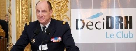 DRH Amiral Olivier Lajous : « Les employés sont prêts à se mobiliser, à condition que l'exemple vienne d'en haut ! » | Réussir vos objectifs de vie | Scoop.it