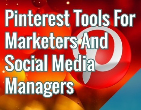 Pinterest Tools For Marketers And Social Media Managers | Public Relations & Social Media Insight | Scoop.it