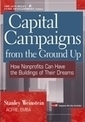 Capital Campaigns from the Ground Up: How Nonprofits Can Have ... | State Chambers | Scoop.it