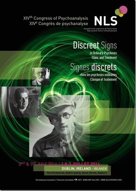 NLS -&nbsp;Signes discrets dans les psychoses ordinaires<br/><br/>Clinique et traitement<br/><br/> <br/><br/>Dublin, les 2 et 3 juillet 2016   Nouvelles Psy   Scoop.it