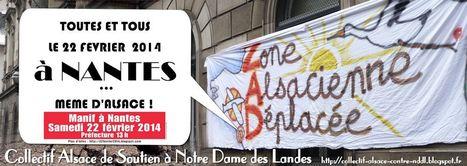 COLLECTIF ALSACE NDDL - EVENEMENTS: EVENEMENT : Tous à Nantes le 22 février même d'Alsace ! | #NDDL | #ZAD Partout | #GPII | Scoop.it
