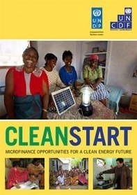 CleanStart - Microfinance Opportunities for a Clean Energy Future | UN-Energy Knowledge Network | Clean Energy, Biogas &  Cookstoves | Scoop.it