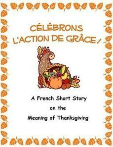 CÉLÉBRONS L'ACTION DE GRÂCE - A French Thanksgiving Short Story | French Resources to Download and Print | Scoop.it