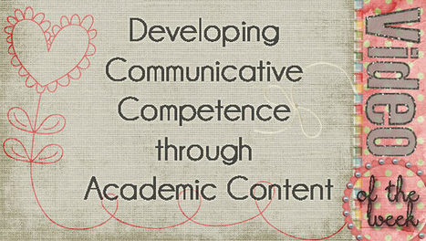 Developing Communicative Competence through Academic Content | Bridges to Communication | Scoop.it