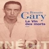 Le vin des morts, l'inédit de Romain Gary | Les Mots et les Langues | Scoop.it