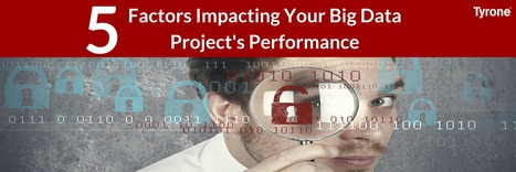 [#Presentation] 5 Factors Impacting Your #BigData Project's Performance Click Here: http://goo.gl/kCT6mV | tyrone | Scoop.it