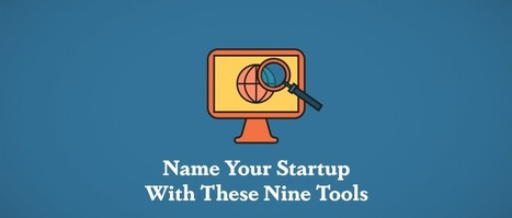 Name Your Startup with These Nine Tools - David Henzel | Pitch it! | Scoop.it