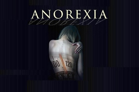 Visualistan: Anorexia And Your Body [Infographic] | Health | Scoop.it