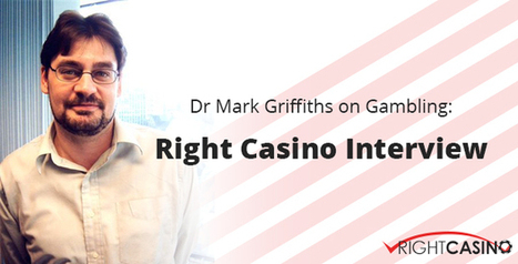 7-Part Interview With Gambling Psychologist Dr Mark Griffiths   Gambling   Scoop.it