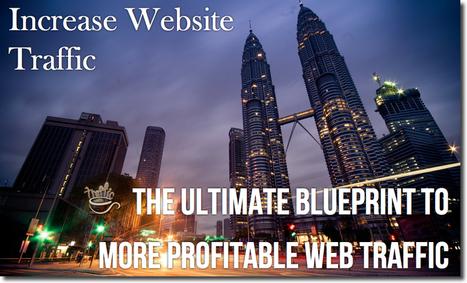 How to Increase Website Traffic | TrafficGenerationCafe.com | Web Traffic Strategies | Scoop.it