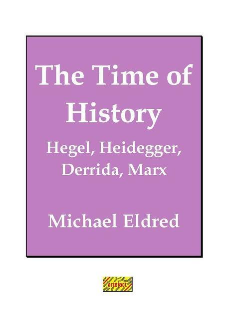 The Time of History : Hegel, Heidegger, Derrida, Marx  (Michael Eldred) | Martin Heidegger | Scoop.it
