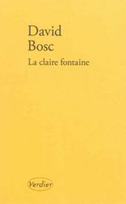 La Claire Fontaine   Elements pour la biographie de David Bosc   Scoop.it