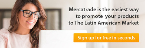 9 Great Reasons To Start Exporting To Latin America - from Mercatrade.com | Expand to Global Markets | Scoop.it