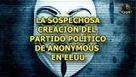 CNA: La SOSPECHOSA CREACIÓN del PARTIDO POLÍTICO de ANONYMOUS en EEUU | La R-Evolución de ARMAK | Scoop.it