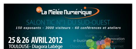 La Mêlée Numérique 2012 - 25-26 avril 2012 - Diagora, Labège | Toulouse networks | Scoop.it