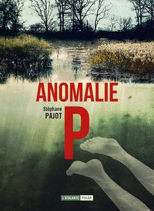 Anomalie P | Des idées de livres | Scoop.it