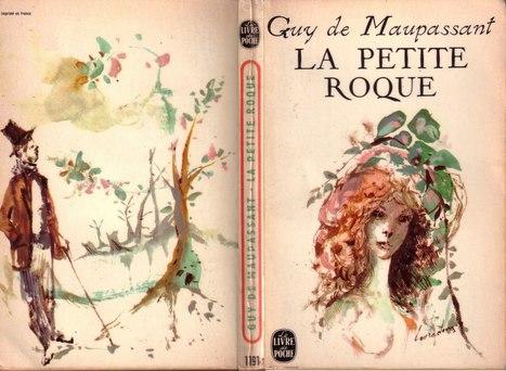 Critique Littéraire: La petite Roque, Guy de Maupassant. | Critiques littéraires | Scoop.it