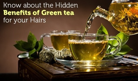 Know about the Hidden Benefits of Green tea for your Hairs   Green Hill Tea   Green Tea   Scoop.it