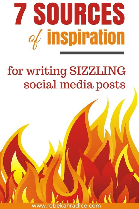 7 Sources of Inspiration for Writing Sizzling Social Media Posts | Google Plus and Social SEO | Scoop.it