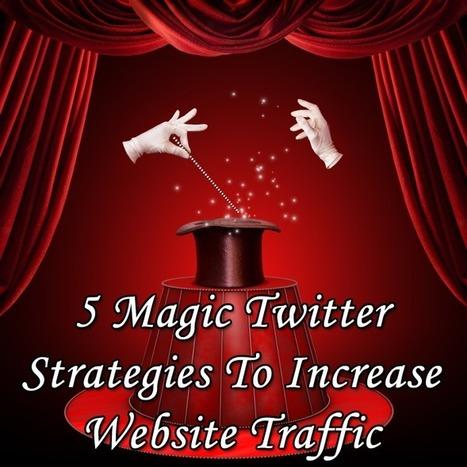 5 Magic Twitter Strategies To Increase Website Traffic | Sestyle - Personal Branding ENG | Scoop.it