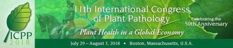 11th International Congress of Plant Pathology (ICPP) on July 29 - August 3, 2018 in Boston, Massachusetts, U.S.A | Rice Blast | Scoop.it