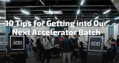 10 Tips for Getting into Our Next Accelerator Batch | Ideas, Innovation & Start-ups | Scoop.it