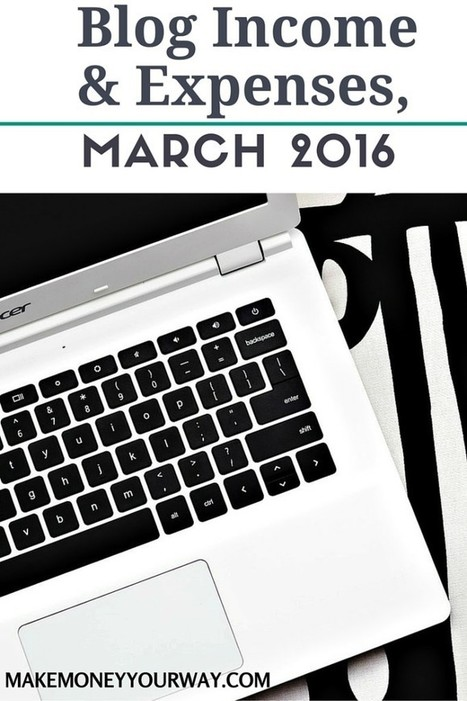 Blog Income and Expenses, March 2016 | Personal finance blogs | Scoop.it