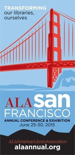 AASL @ ALA Annual Conference | American Association of School Librarians (AASL) | K-12 School Libraries | Scoop.it