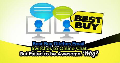 Best Buy Ditches Email, Switches to Online Chat But Failed to be Awesome. Why? | Consumer Psychology and Digital Content Marketing | Scoop.it