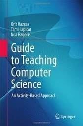 Guide to Teaching Computer Science: An Activity-Based Approach ... | Adademic support and leadership in Higher Education | Scoop.it
