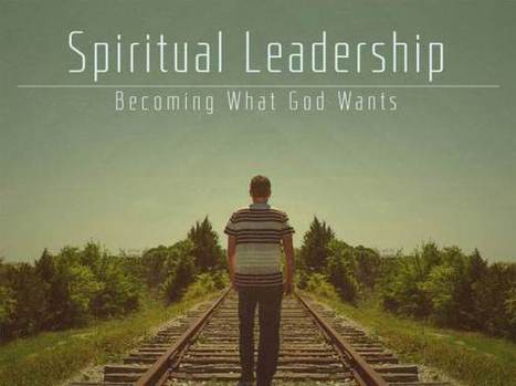 6 Portraits of a Godly Leader (Part 2 of 2) | Paul Sohn | Salt&Light | Christian Leadership | Scoop.it
