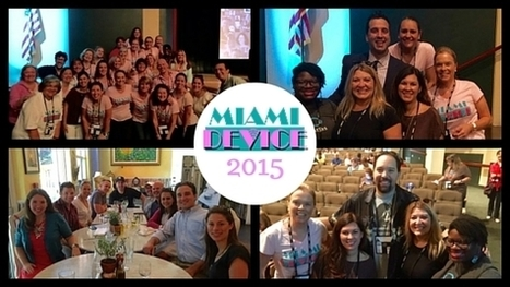 Miami Device 2015 Reflection | Innovation at SSEDS | Technology in Education | Scoop.it