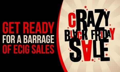 Get Ready For Black Friday E-Cig Deals   The ECCR Blog   Scoop.it