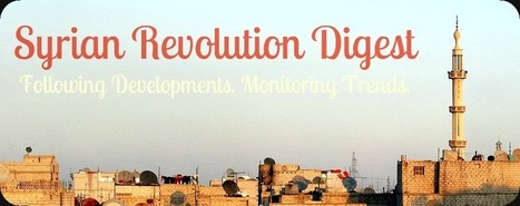 Syrian Revolution Digest: Too Little Too Late? | Coveting Freedom | Scoop.it