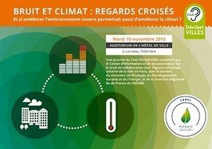 colloque - Bruit et climat : regards croisés - Et si améliorer l'environnement sonore permettait aussi d'améliorer le climat ? | Ambiances, Architectures, Urbanités | Scoop.it
