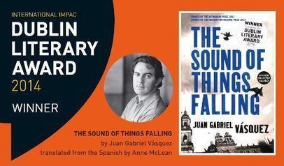 Juan Gabriel Vásquez wins the 2014 Award for The Sound of Things   International IMPAC Dublin Literary Award   The Irish Literary Times   Scoop.it