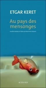Critique / Au pays des mensonges, de Etgar Keret – éd. Actes Sud | L'Accoudoir | Critique littéraire | Scoop.it