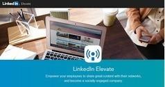 Arobasenet.com: Linkedin lance Elevate pour faciliter le partage des contenus des entreprises | Going social | Scoop.it