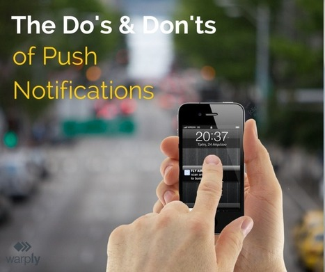 The Do's and Don'ts of Push Notifications | Global Mobile Insights | Scoop.it