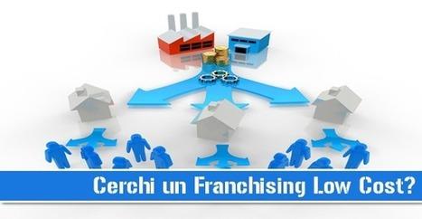 Cerchi un Franchising Low Cost? | Nuovi Business | Scoop.it