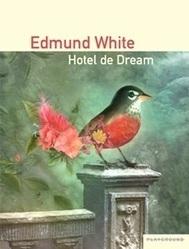 Edmund White - Hotel de Dream - Recensioni Libri Gay   Libri Gay   Scoop.it