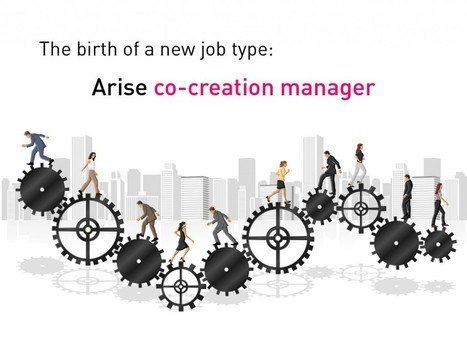 Innovation Excellence | Birth of a New Job Type! Arise co-creation manager | Open Innovation & Mass Ideation | Scoop.it