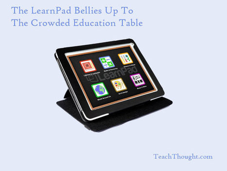 LearnPad vs iPad & The Crowded Education Table | Innovation et Trans-Formation | Scoop.it