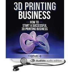 Pebble In The Still Waters: Audio Book Review: 3D Printing Business: A Must For All 3D Tech Enthusiasts #clydebank3dprinting | Project Management and Quality Assurance | Scoop.it