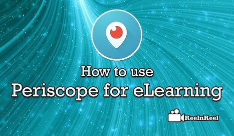 How to use Periscope for eLearning | Internet Marketing | Scoop.it